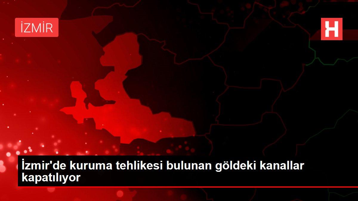 İzmir'de kuruma tehlikesi bulunan göldeki kanallar kapatılıyor