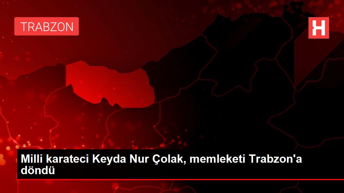 Milli karateci Keyda Nur Çolak, memleketi Trabzon'a döndü