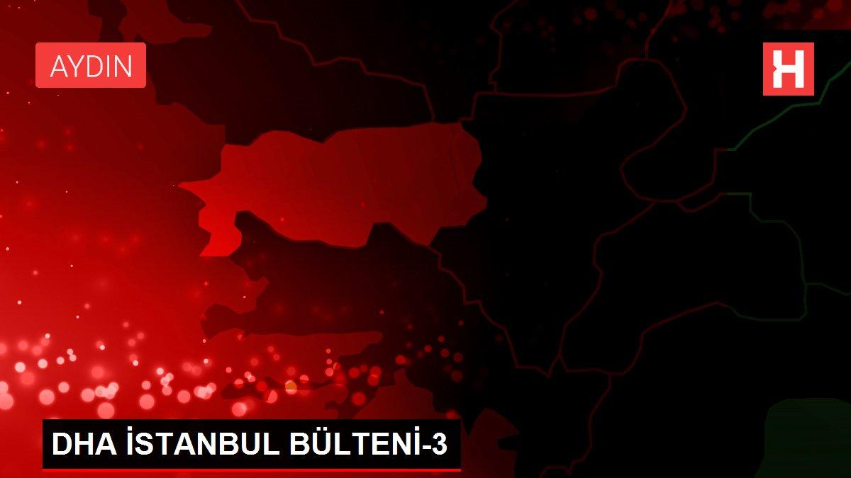 DHA İSTANBUL BÜLTENİ-3