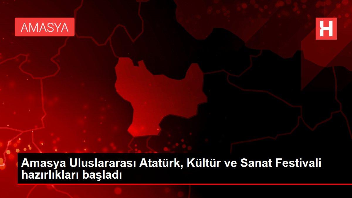 Amasya Uluslararası Atatürk, Kültür ve Sanat Festivali hazırlıkları başladı