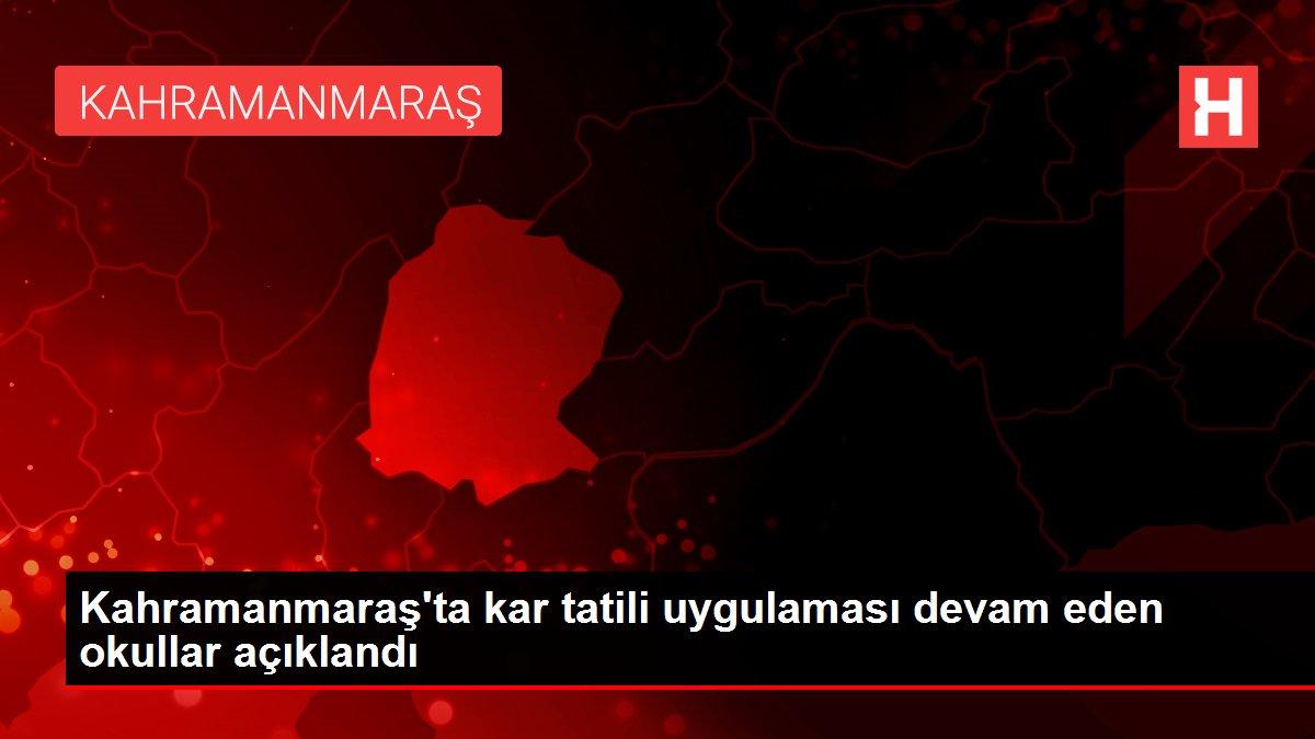 Kahramanmaraş'ta kar tatili uygulaması devam eden okullar açıklandı