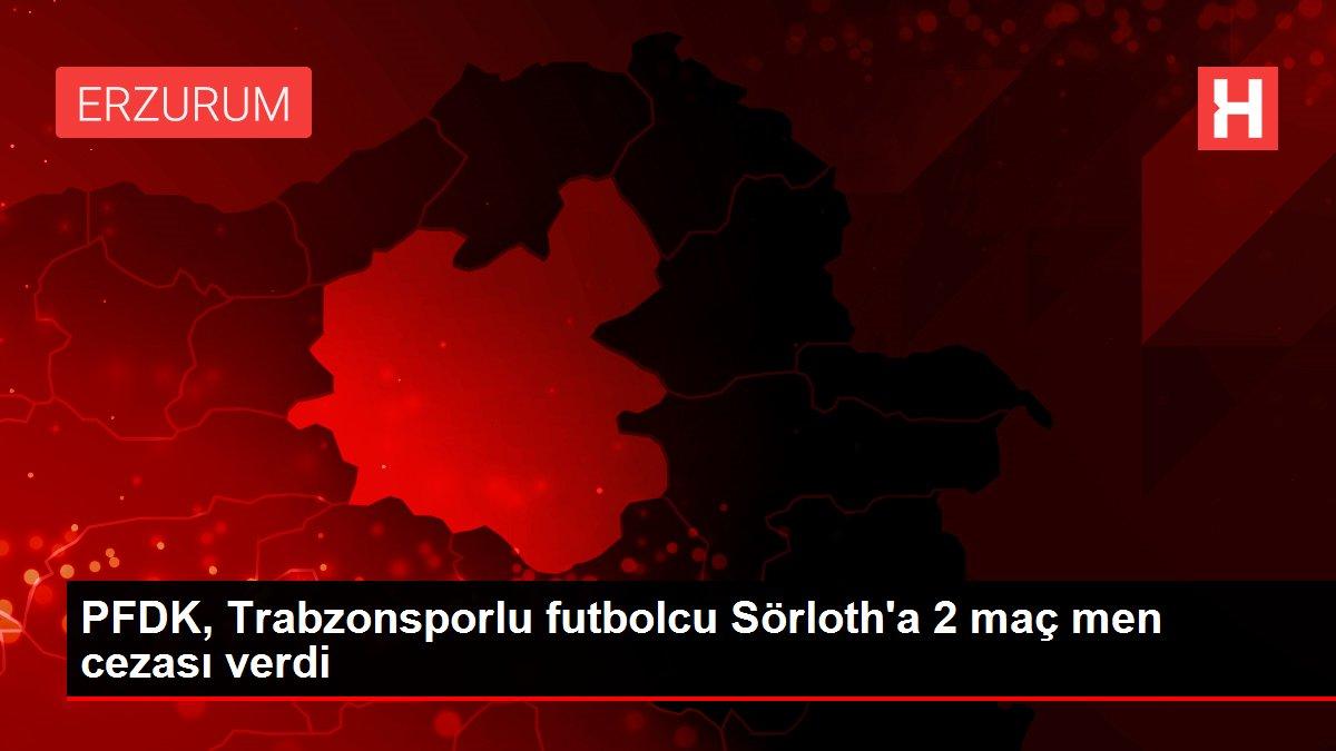 PFDK, Trabzonsporlu futbolcu Sörloth'a 2 maç men cezası verdi