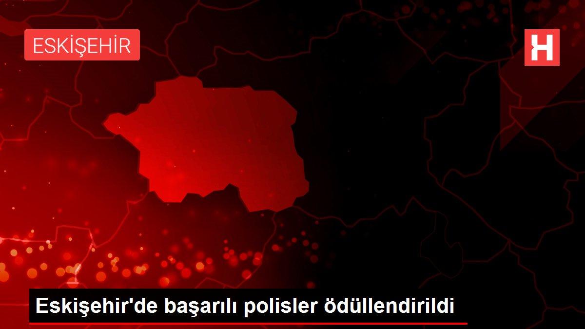 Eskişehir'de başarılı polisler ödüllendirildi
