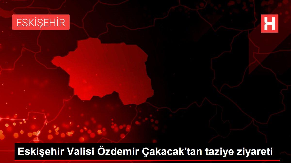 Eskişehir Valisi Özdemir Çakacak'tan taziye ziyareti