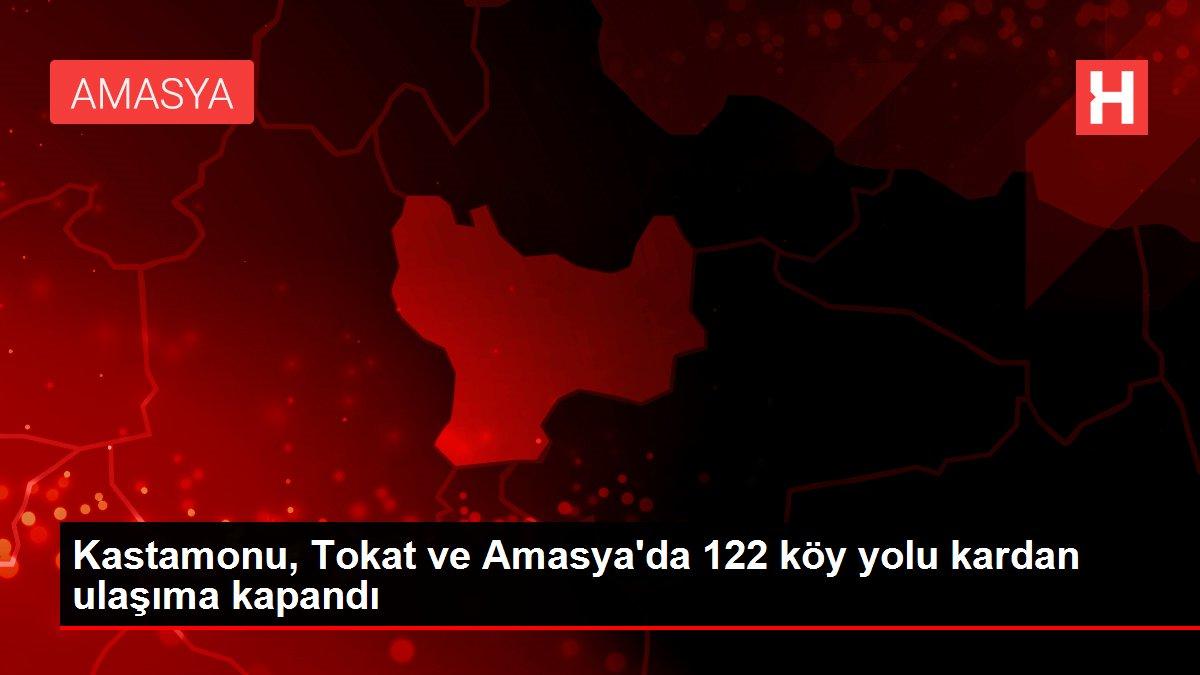 Kastamonu, Tokat ve Amasya'da 122 köy yolu kardan ulaşıma kapandı