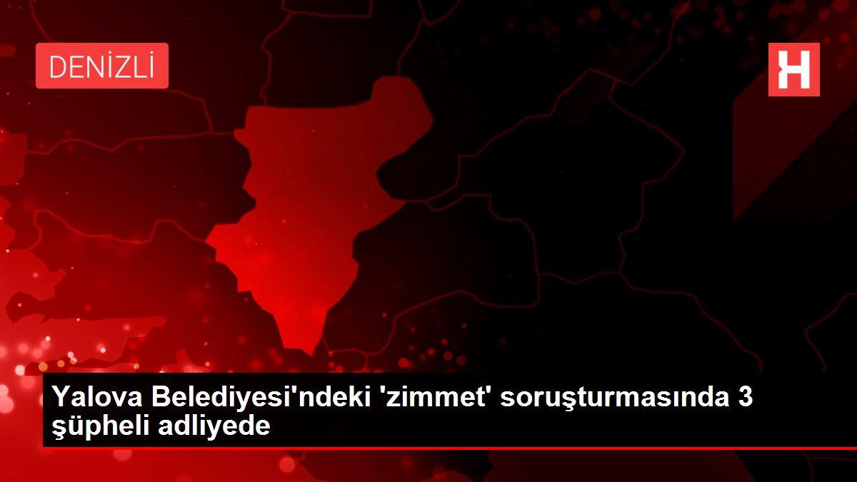 Yalova Belediyesi'ndeki 'zimmet' soruşturmasında 3 şüpheli adliyede