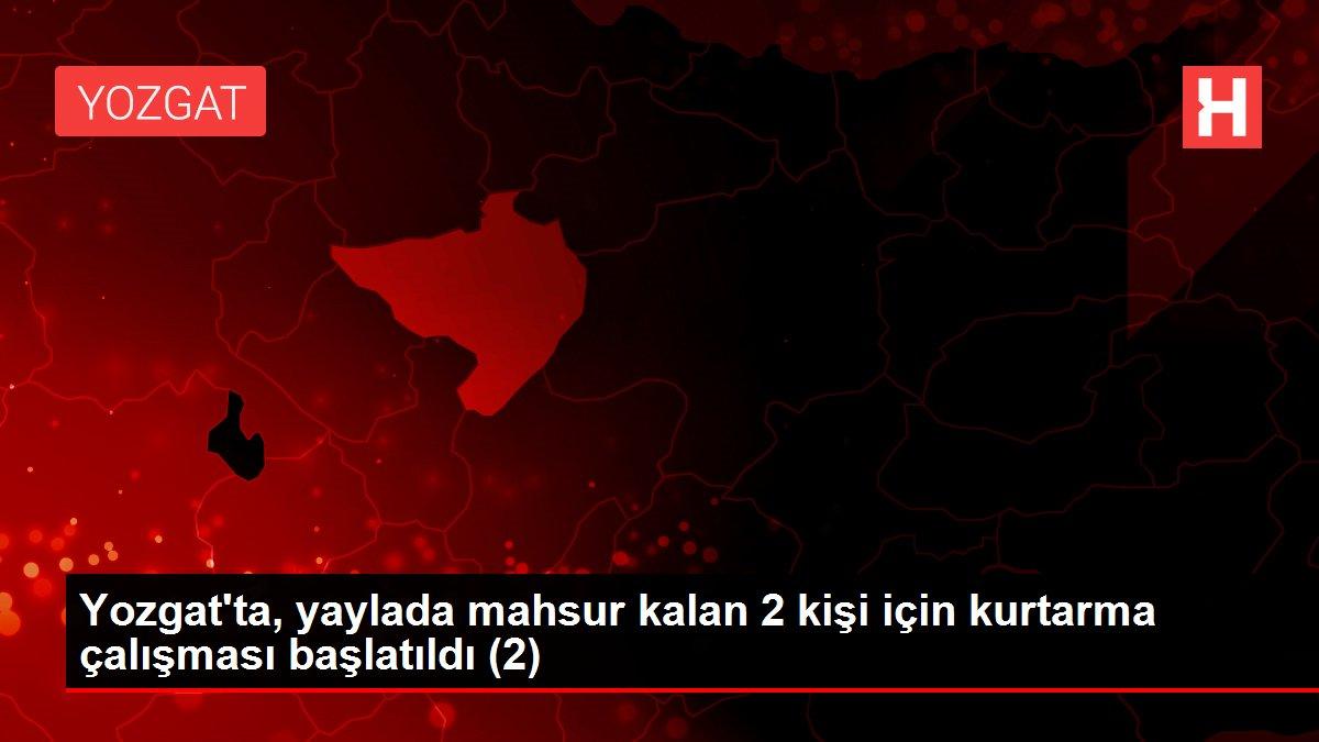 Yozgat'ta, yaylada mahsur kalan 2 kişi için kurtarma çalışması başlatıldı (2)
