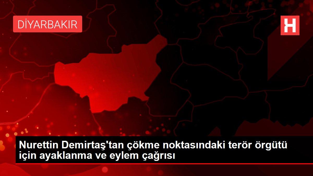 Nurettin Demirtaş'tan çökme noktasındaki terör örgütü için ayaklanma ve eylem çağrısı