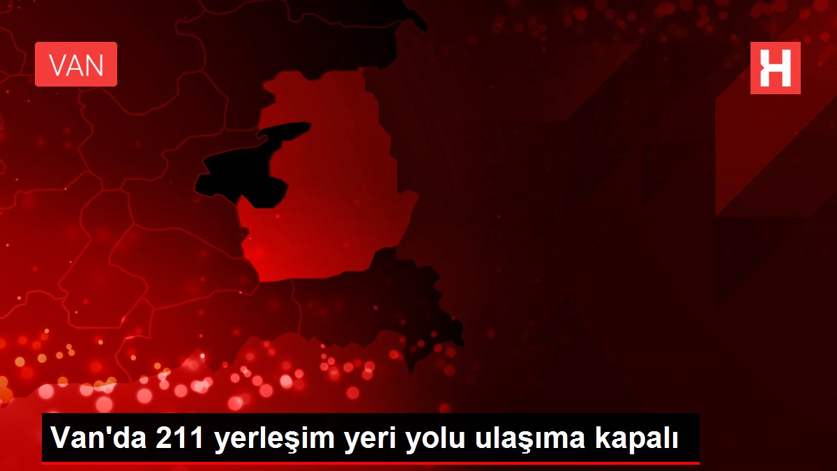 Van'da 211 yerleşim yeri yolu ulaşıma kapalı