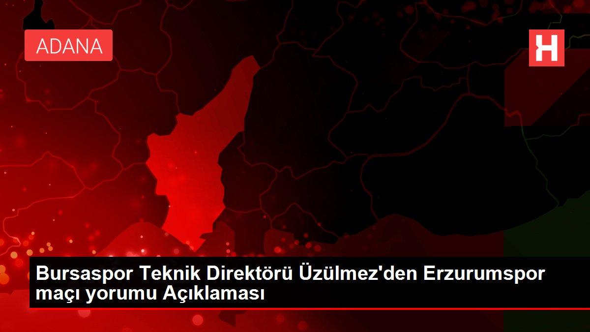 Bursaspor Teknik Direktörü Üzülmez'den Erzurumspor maçı yorumu Açıklaması