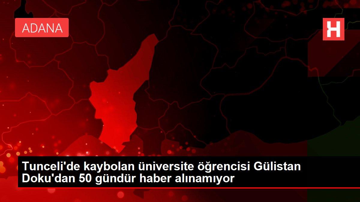 Tunceli'de kaybolan üniversite öğrencisi Gülistan Doku'dan 50 gündür haber alınamıyor