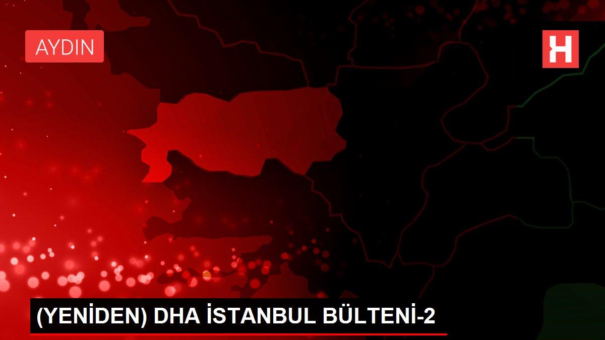 (YENİDEN) DHA İSTANBUL BÜLTENİ-2