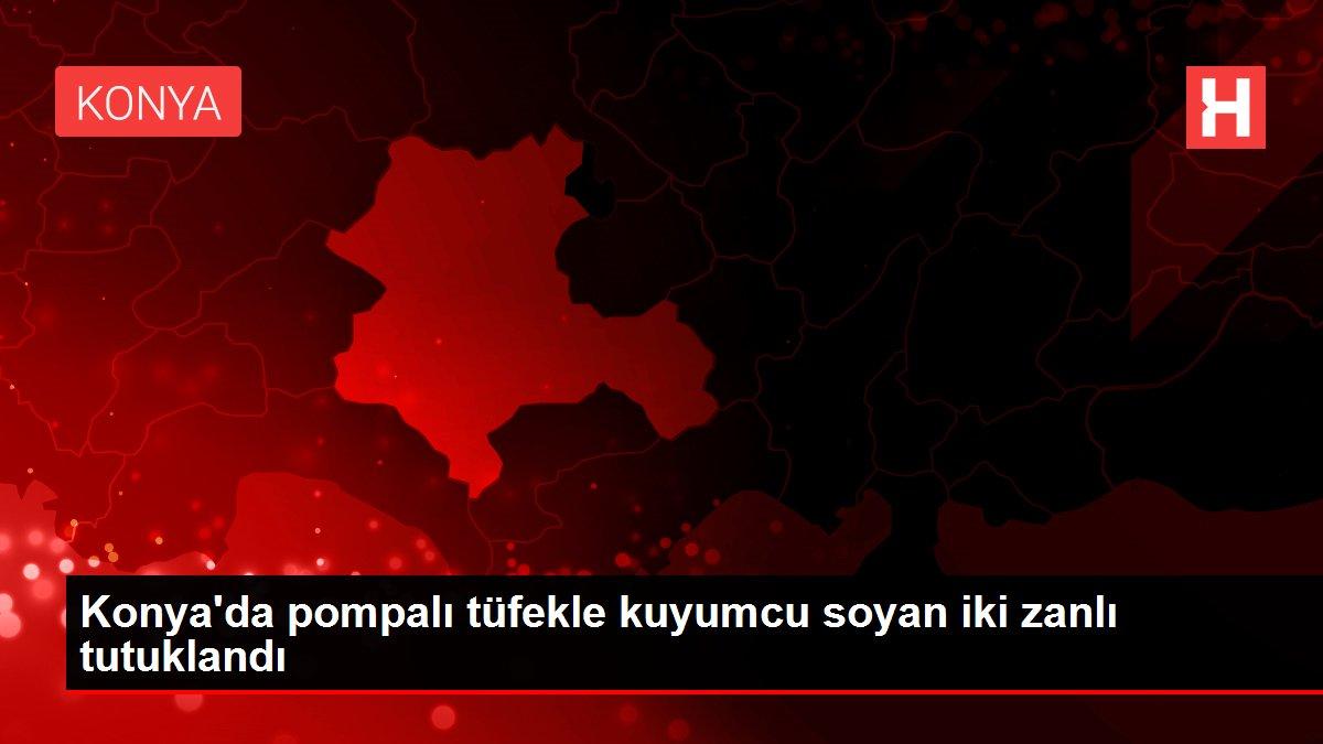 Konya'da pompalı tüfekle kuyumcu soyan iki zanlı tutuklandı