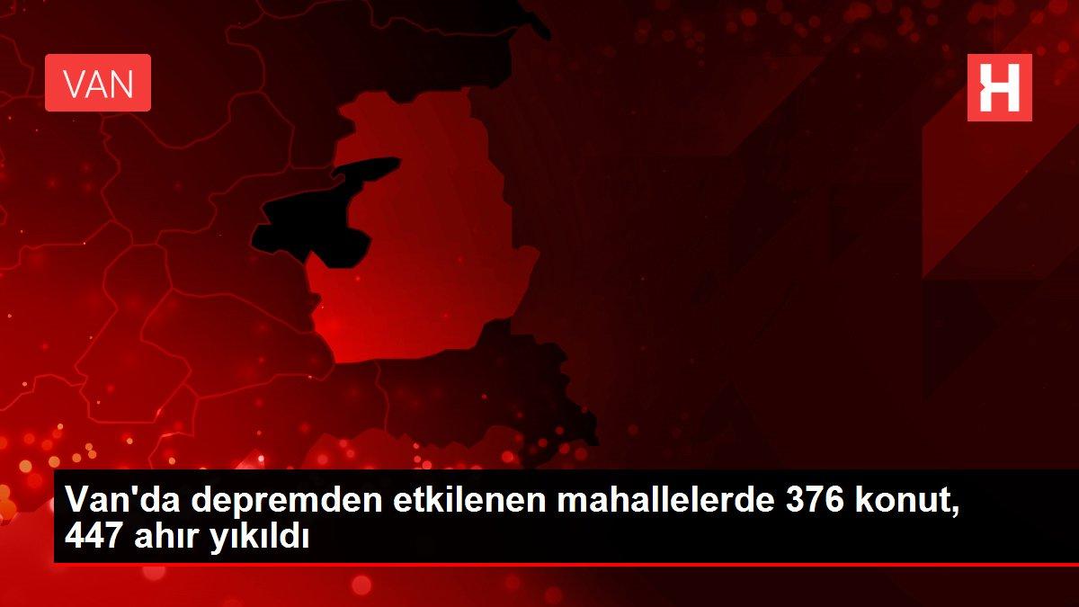 Van'da depremden etkilenen mahallelerde 376 konut, 447 ahır yıkıldı