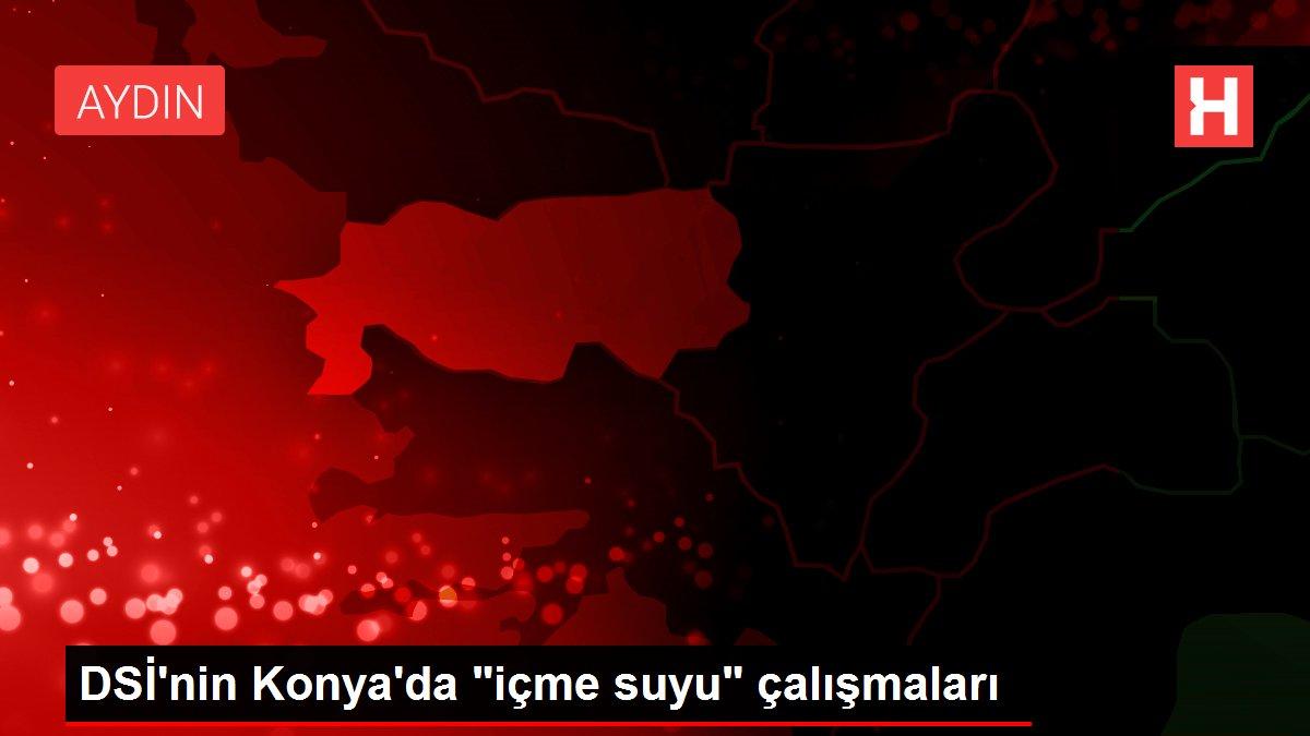 DSİ'nin Konya'da içme suyu çalışmaları