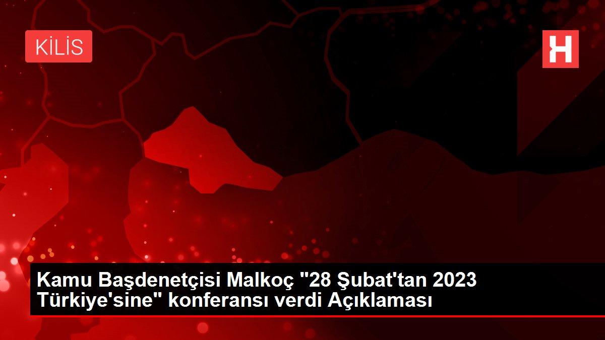 Kamu Başdenetçisi Malkoç '28 Şubat'tan 2023 Türkiye'sine' konferansı verdi Açıklaması