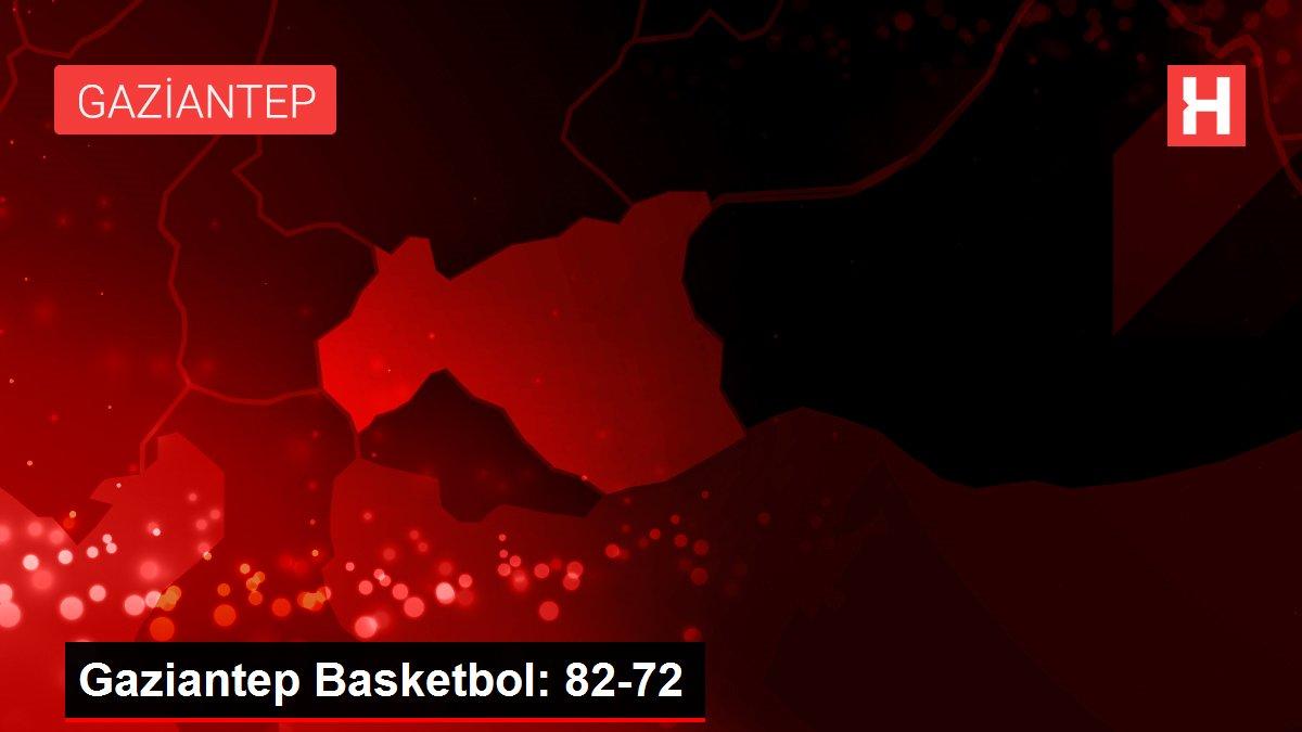 Gaziantep Basketbol: 82-72