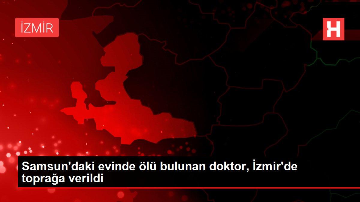 Samsun'daki evinde ölü bulunan doktor, İzmir'de toprağa verildi