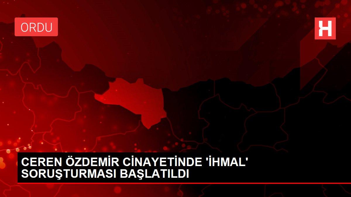 CEREN ÖZDEMİR CİNAYETİNDE 'İHMAL' SORUŞTURMASI BAŞLATILDI