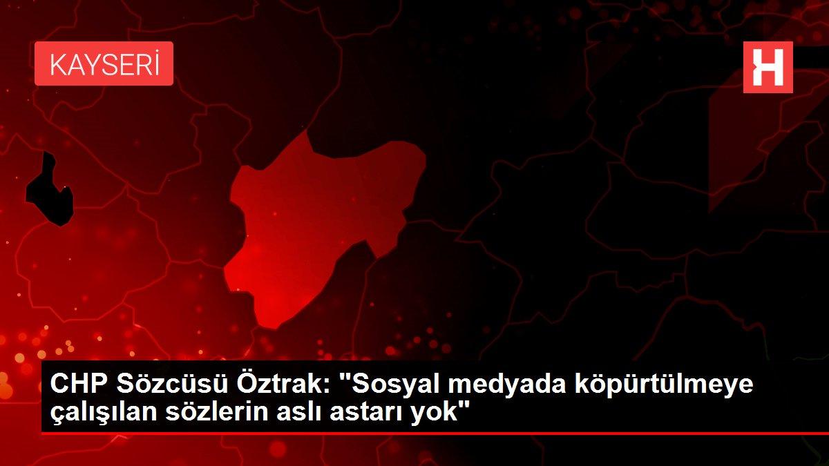 CHP Sözcüsü Öztrak: