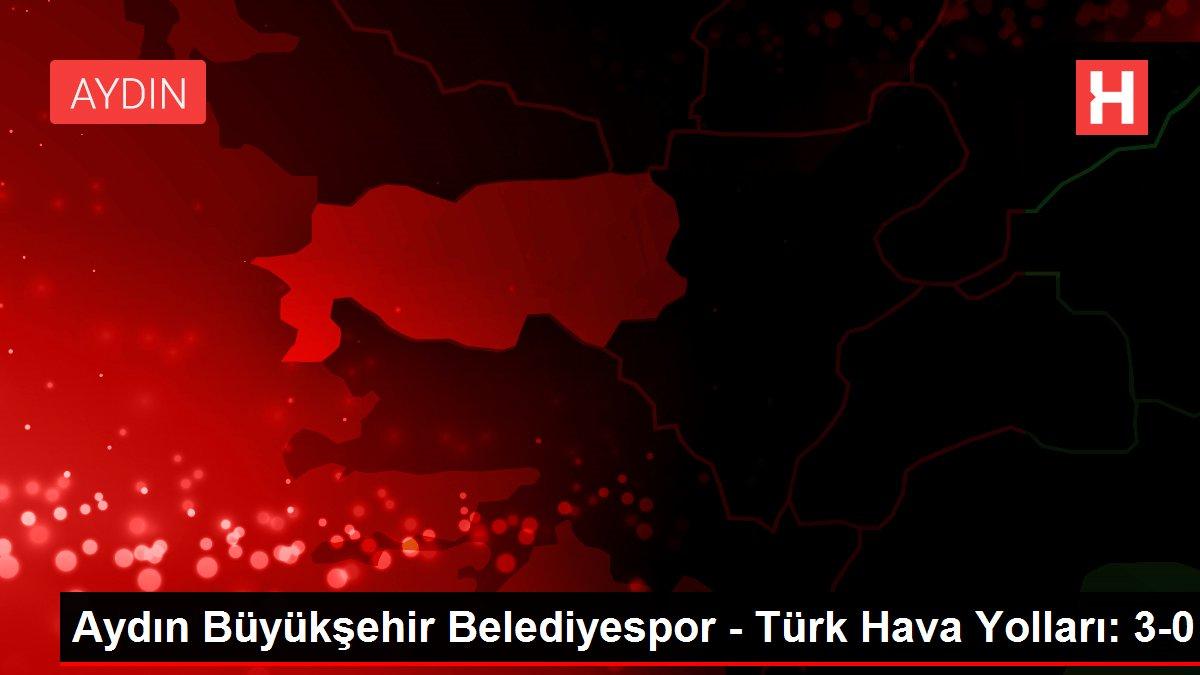 Aydın Büyükşehir Belediyespor - Türk Hava Yolları: 3-0