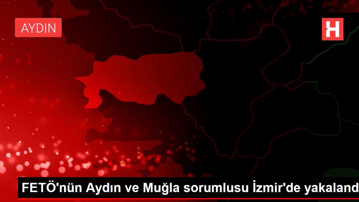 FETÖ'nün Aydın ve Muğla sorumlusu İzmir'de yakalandı