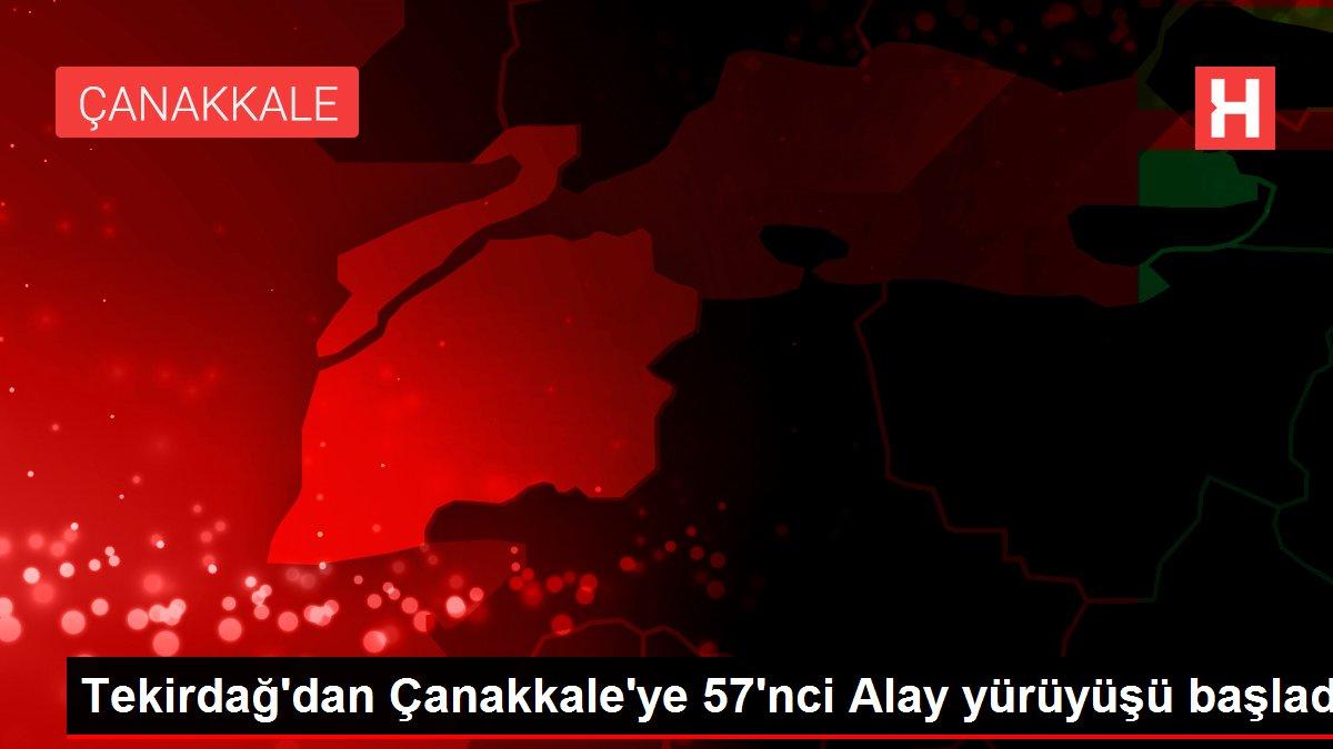 Tekirdağ'dan Çanakkale'ye 57'nci Alay yürüyüşü başladı