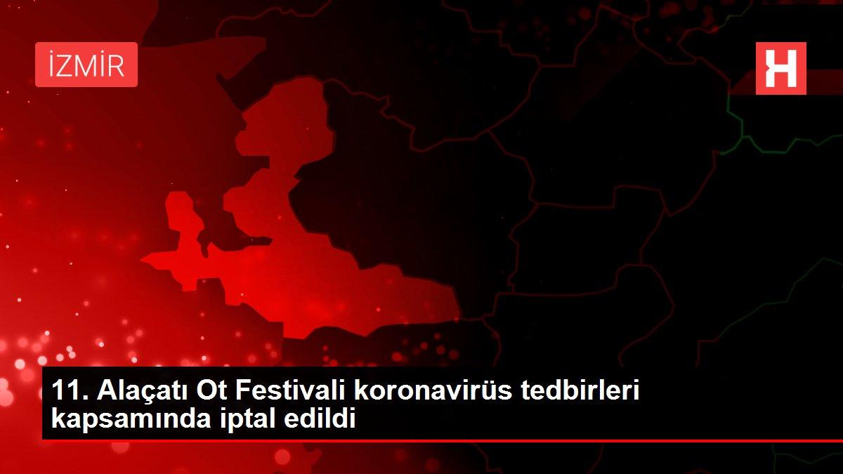 11. Alaçatı Ot Festivali koronavirüs tedbirleri kapsamında iptal edildi