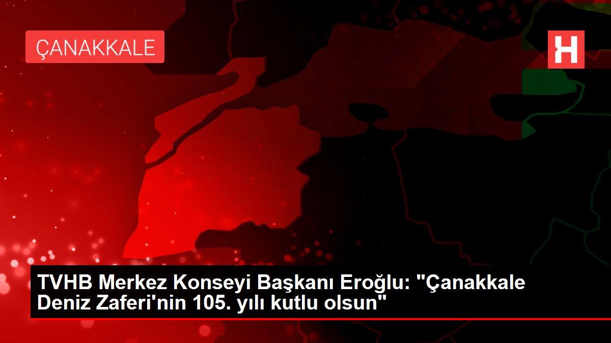 TVHB Merkez Konseyi Başkanı Eroğlu: