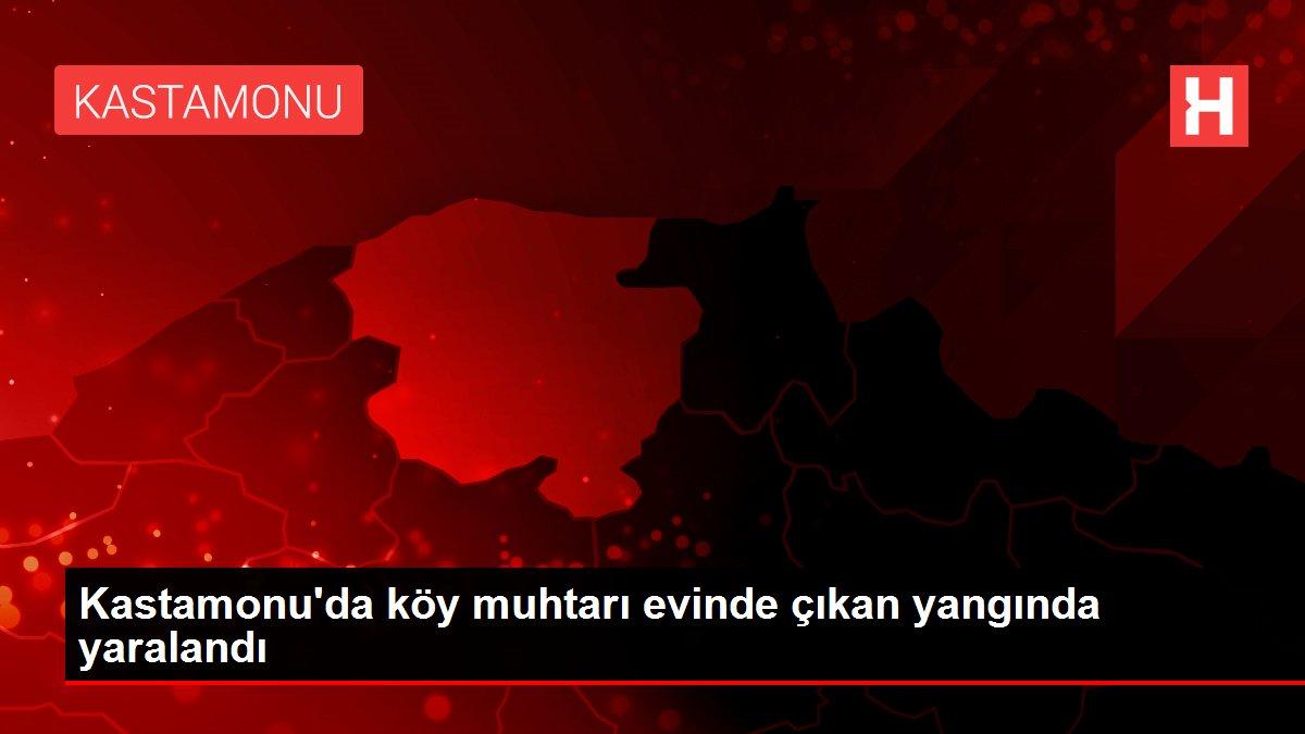 Kastamonu'da köy muhtarı evinde çıkan yangında yaralandı