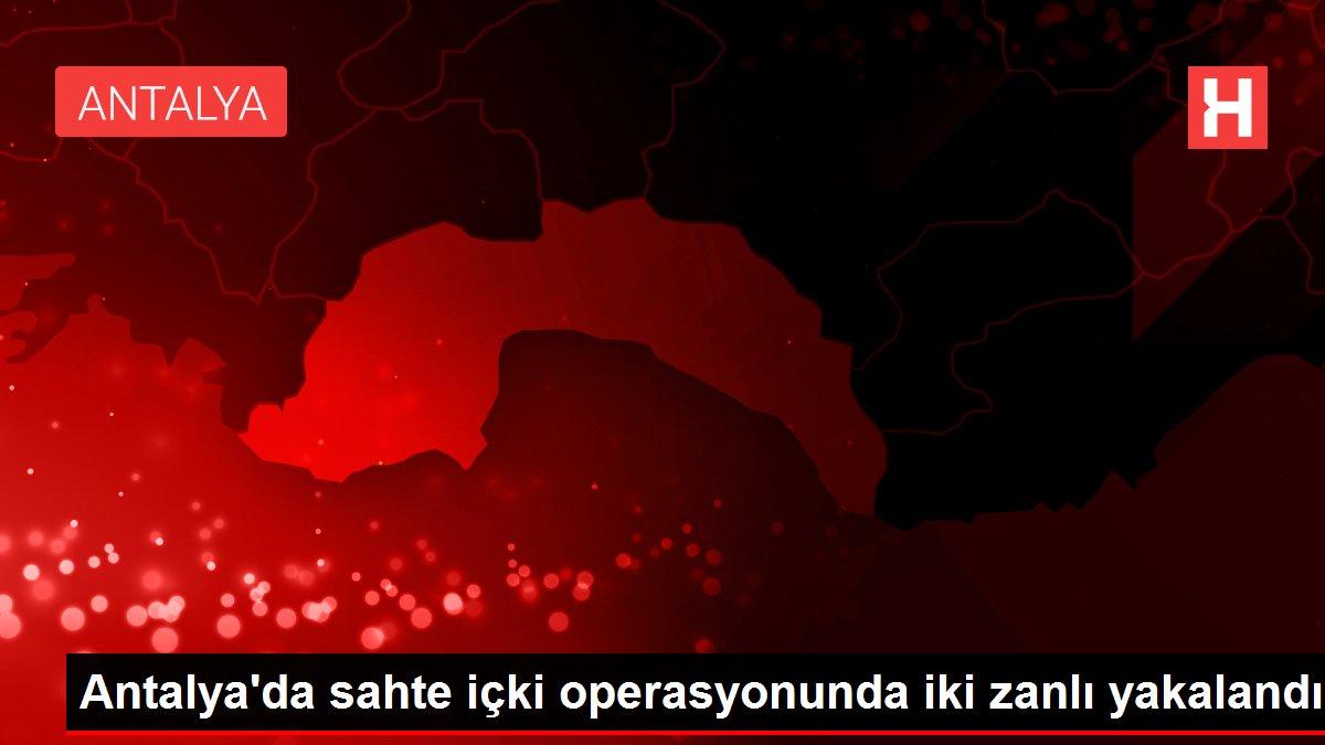 Antalya'da sahte içki operasyonunda iki zanlı yakalandı