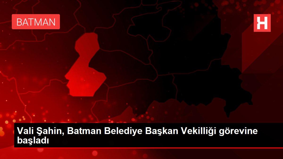 Vali Şahin, Batman Belediye Başkan Vekilliği görevine başladı