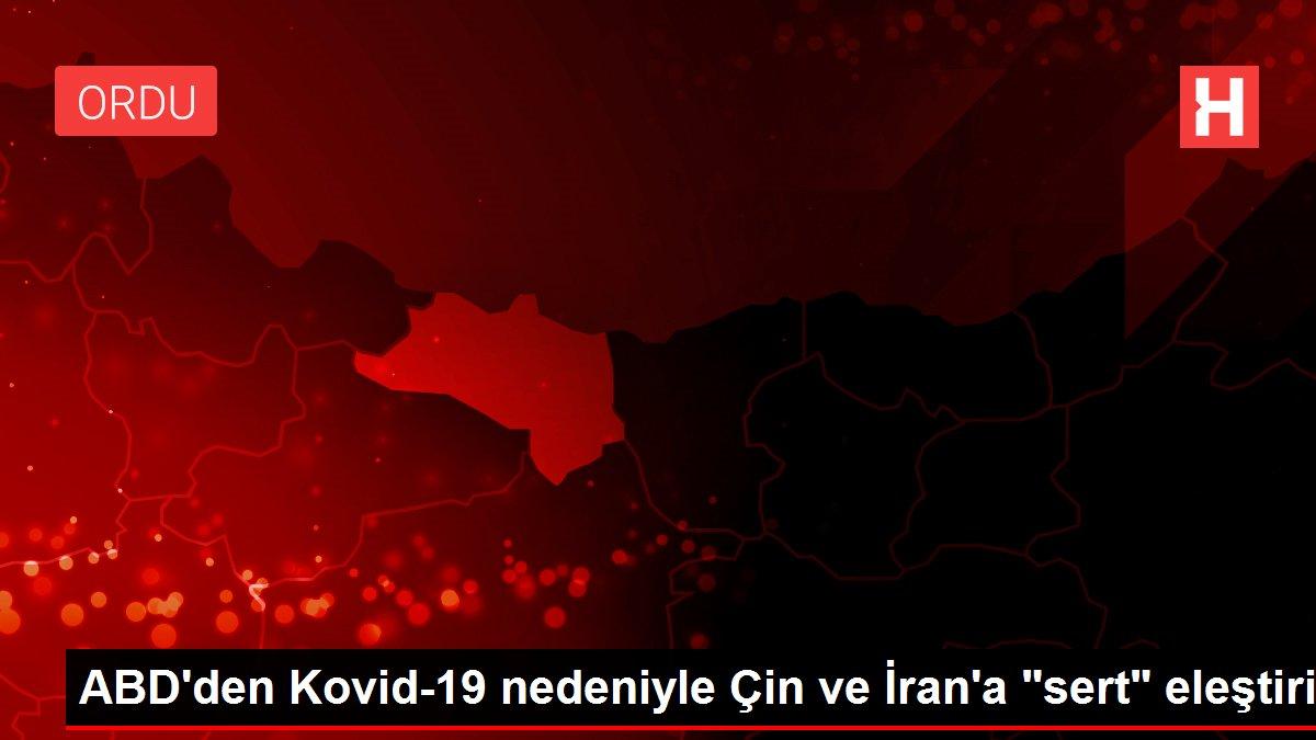 ABD'den Kovid-19 nedeniyle Çin ve İran'a