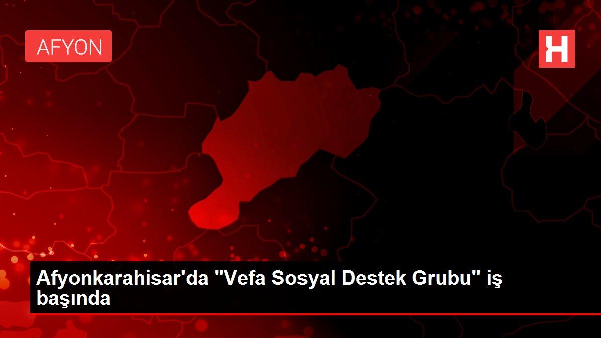 Afyonkarahisar'da 'Vefa Sosyal Destek Grubu' iş başında