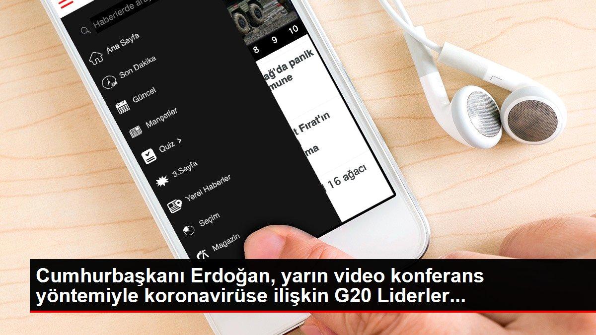 Cumhurbaşkanı Erdoğan, yarın video konferans yöntemiyle koronavirüse ilişkin G20 Liderler...