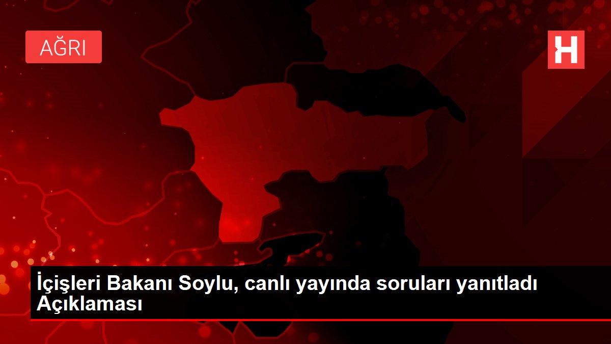 İçişleri Bakanı Soylu, canlı yayında soruları yanıtladı Açıklaması