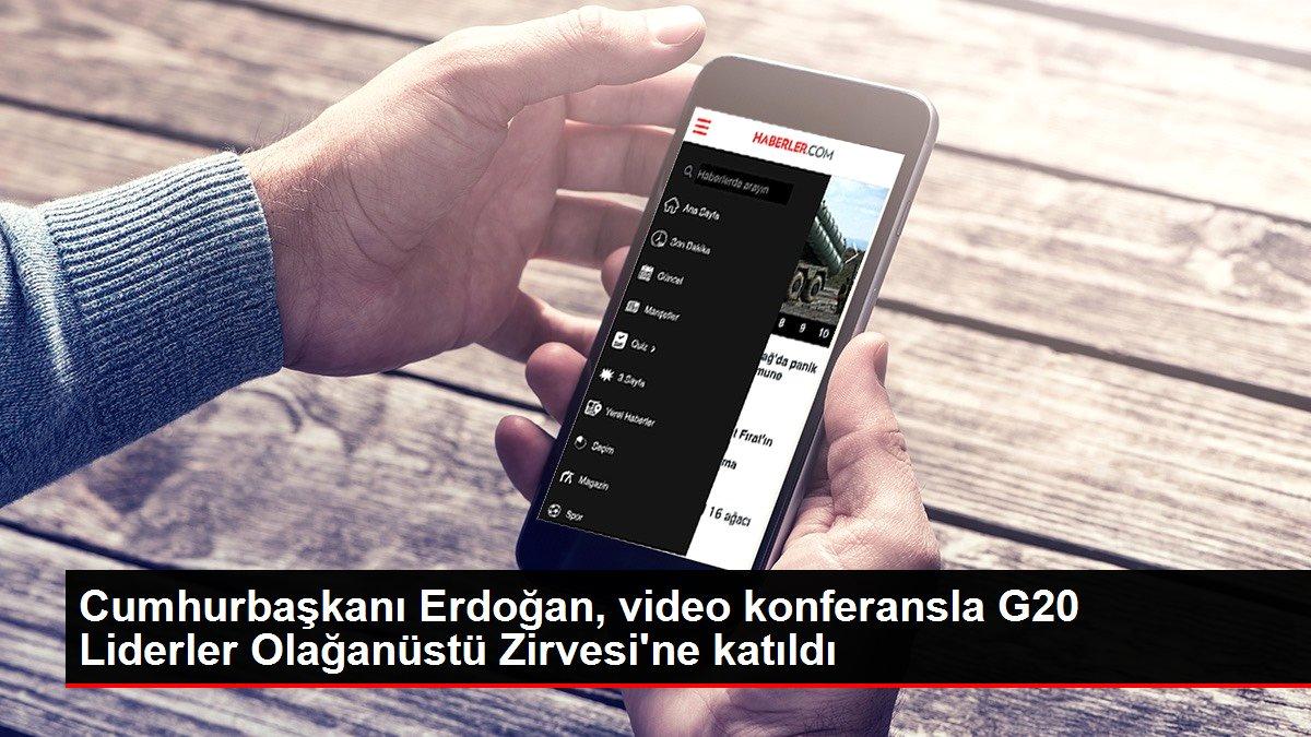 Cumhurbaşkanı Erdoğan, video konferansla G20 Liderler Olağanüstü Zirvesi'ne katıldı