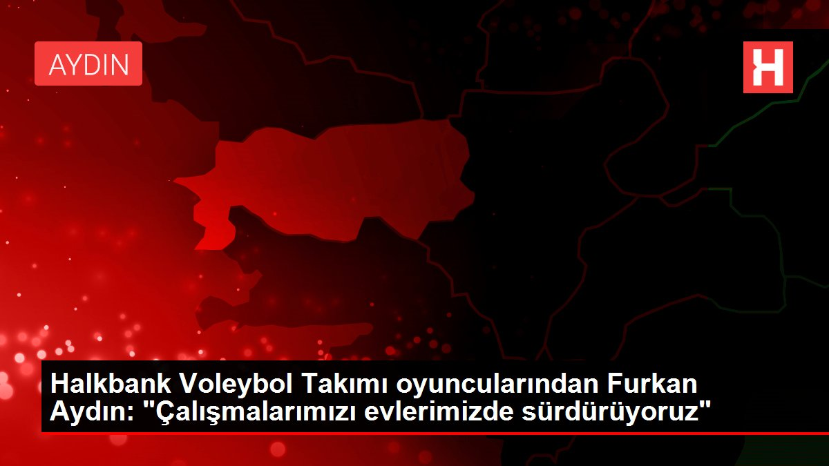 Halkbank Voleybol Takımı oyuncularından Furkan Aydın:
