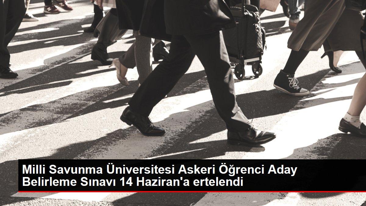 Milli Savunma Üniversitesi Askeri Öğrenci Aday Belirleme Sınavı 14 Haziran'a ertelendi