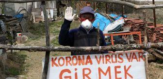 Recep Özen: Evinin önüne 'Korona virüs var girmek yasaktır' yazdı
