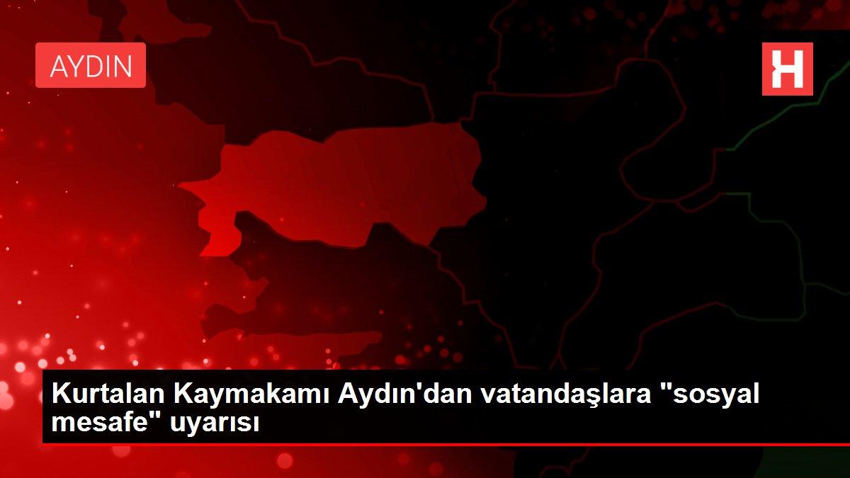 Kurtalan Kaymakamı Aydın'dan vatandaşlara