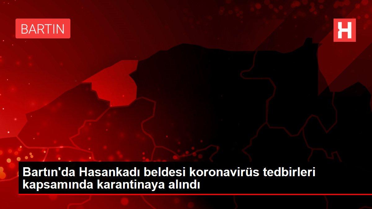 Bartın'da Hasankadı beldesi koronavirüs tedbirleri kapsamında karantinaya alındı