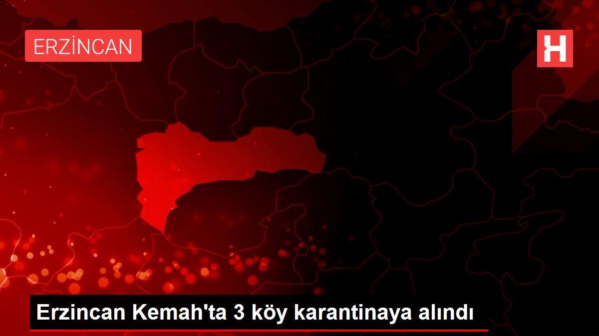 Erzincan Kemah'ta 3 köy karantinaya alındı