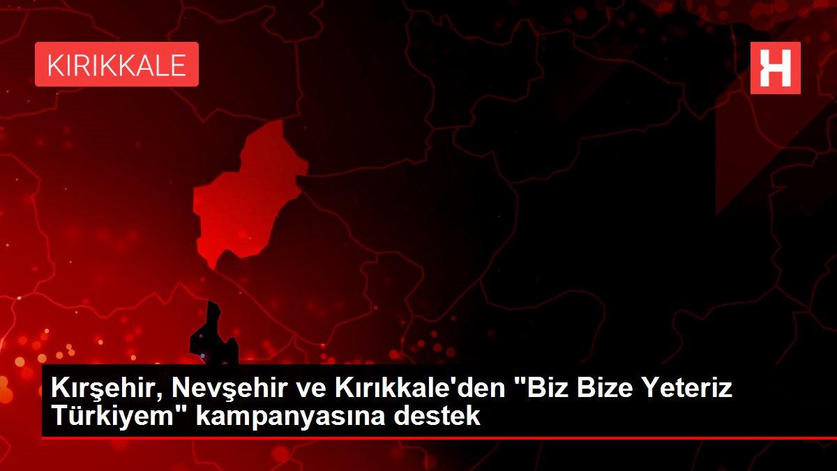 Kırşehir, Nevşehir ve Kırıkkale'den