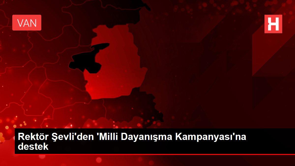 Rektör Şevli'den 'Milli Dayanışma Kampanyası'na destek