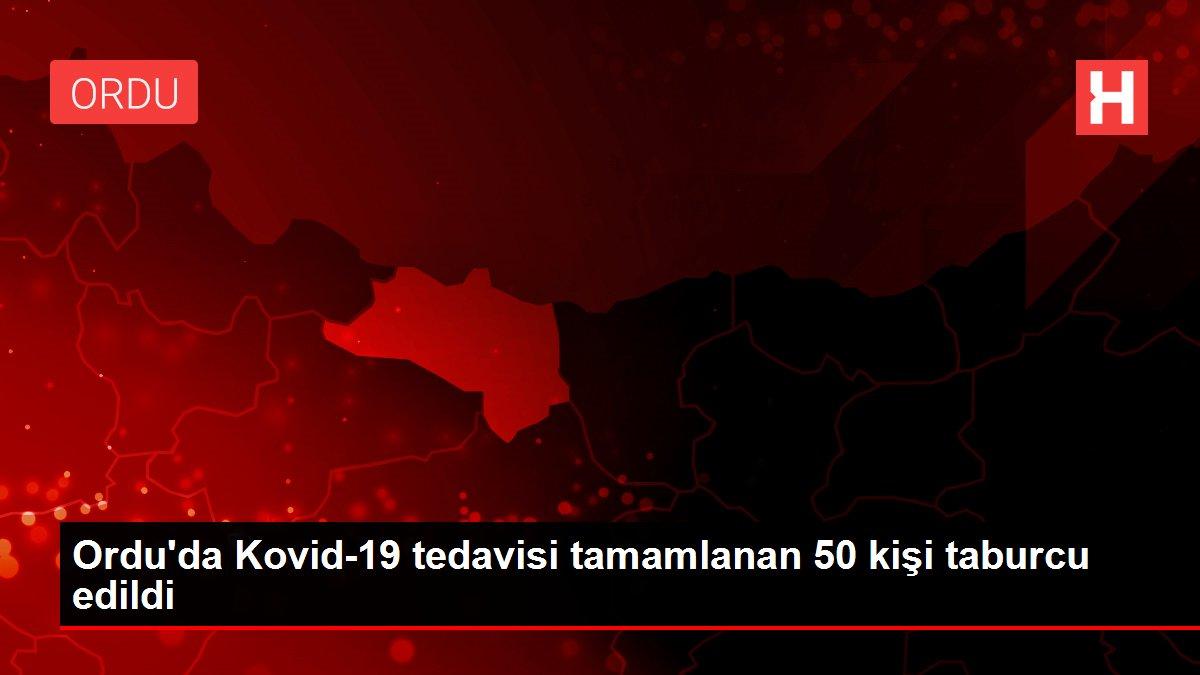 Ordu'da Kovid-19 tedavisi tamamlanan 50 kişi taburcu edildi