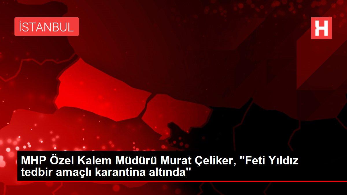 MHP Özel Kalem Müdürü Murat Çeliker,