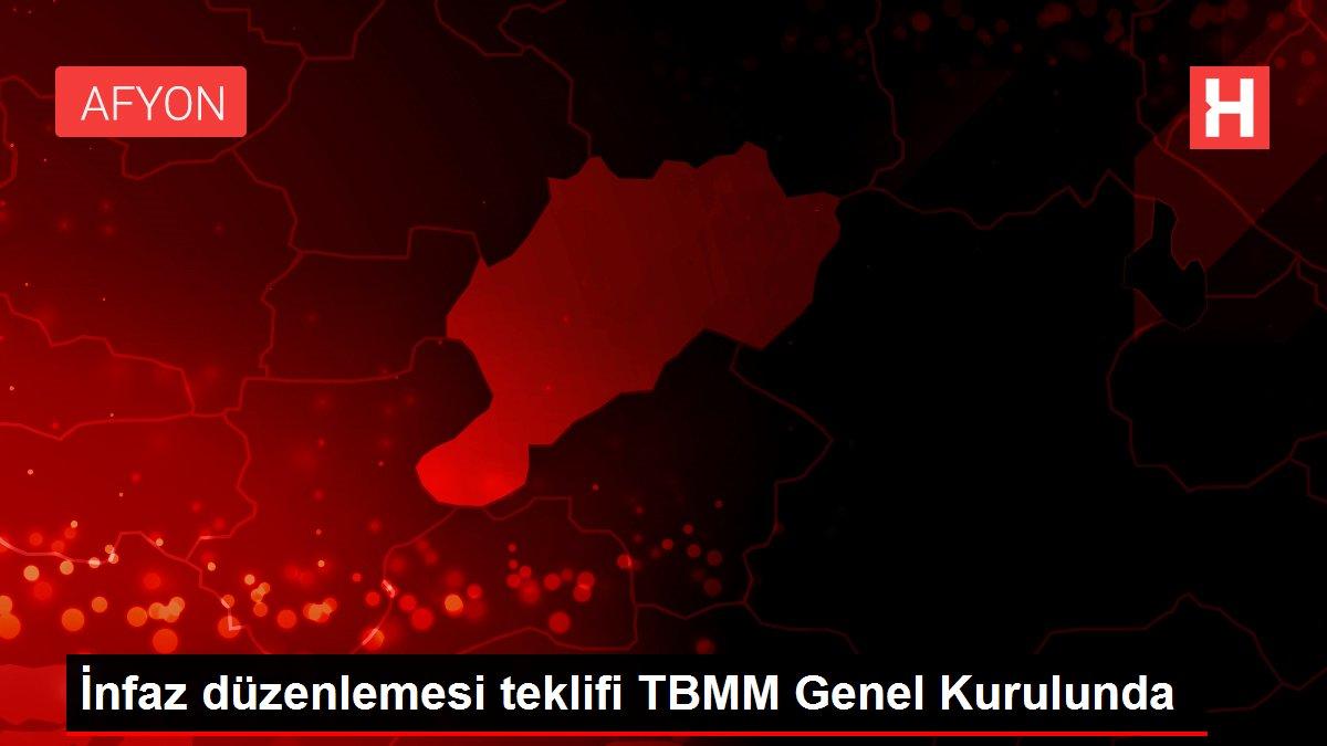 İnfaz düzenlemesi teklifi TBMM Genel Kurulunda