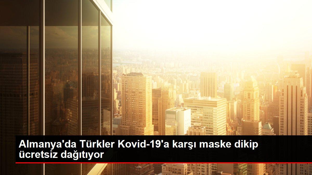 Almanya'da Türkler Kovid-19'a karşı maske dikip ücretsiz dağıtıyor