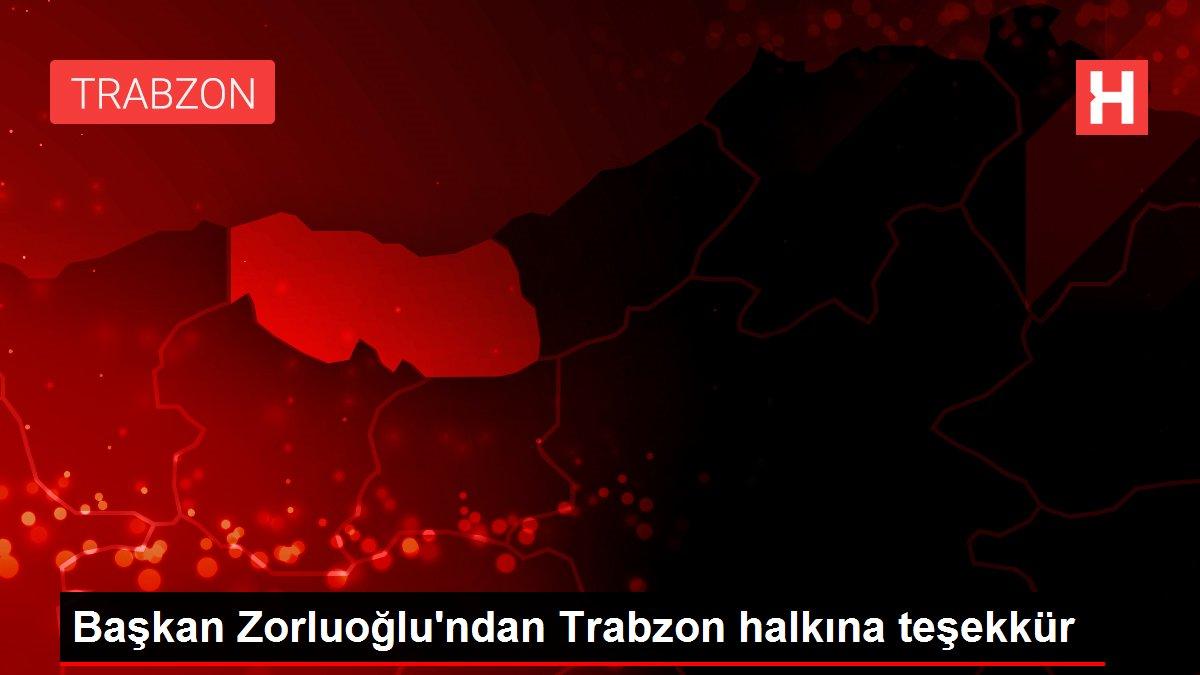 Başkan Zorluoğlu'ndan Trabzon halkına teşekkür